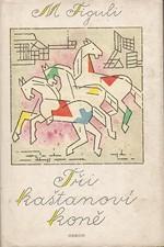 Figuli: Tři kaštanoví koně a jiné prózy, 1971