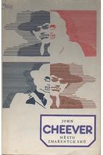 Cheever: Město zmařených snů : [Povídky], 1983