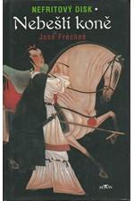 Freches: Nefritový disk. Nebeští koně, 2003