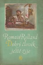Rolland: Dobrý člověk ještě žije, 1954