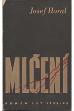 Horal: Mlčení : Román [z let 1939-43], 1945