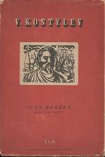 Kostylev: Ivan Hrozný : Moskevské tažení, 1949