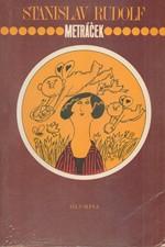 Rudolf: Metráček I. - II.: Nemožně tlustá holka. Kosti jsou vrženy, 1985