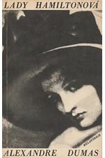 Dumas: Lady Hamiltonová : Historický a životopisný román, 1970