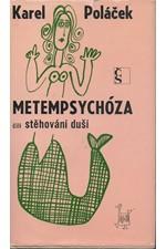 Poláček: Metempsychóza čili stěhování duší, 1969