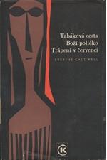 Caldwell: Tabáková cesta ; Boží políčko ; Trápení v červenci, 1966