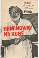 Paporov: Hemingway na Kubě, 1984