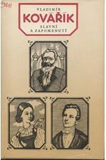 Kovářík: Slavní a zapomenutí : čtení o životě a díle našich spisovatelů, 1983