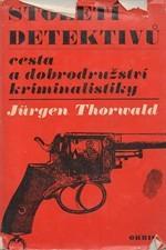 Thorwald: Století detektivů : Cesta a dobrodružství kriminalistiky, 1967