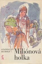 Rudolf: Miliónová holka, 1986