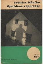 Mňačko: Opožděné reportáže, 1964