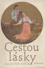 Kožík: Cestou lásky : román o životě a díle Josefa Mánesa, 1978