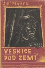 Marek: Vesnice pod zemí, 1951