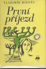 Mirnev: První příjezd, 1982