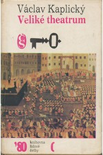 Kaplický: Veliké theatrum : Prolog k tragédii, jejíž jméno je třicetiletá válka, 1980