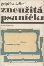 Keller: Zneužitá psaníčka : Výbor ze souboru povídek Lidé seldwylští, 1970