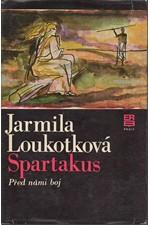 Loukotková: Spartakus. I, Před námi boj, 1980