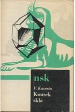 Kaverin: Kousek skla, 1964