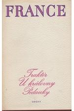 France: Traktér u královny Pedauky ; Názory pana Jeronyma Coignarda ; Povídky Jakuba Kuchtíka, 1977