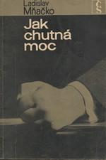 Mňačko: Jak chutná moc, 1968