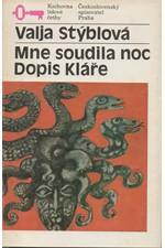 Stýblová: Mne soudila noc ; Dopis Kláře, 1985
