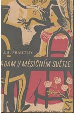 Priestley: Adam v měsíčním světle, 1948