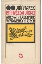 Marek: Psí hvězda Sírius aneb Láskyplné vyprávěnky o psech, 1986