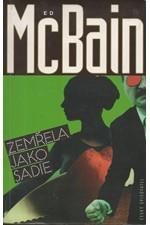 McBain: Zemřela jako Sadie : příběh z 87. policejního revíru, 1997