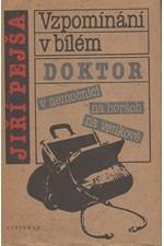 Pejša: Vzpomínání v bílém [Doktor v nemocnici ; Doktor na horách ; Doktor na venkově], 1988