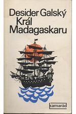 Galský: Král Madagaskaru : [Mořic August Aladar Beňovský], 1974