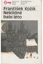 Kožík: Neklidné babí léto : životní příběh malířky Zdenky Braunerové a lidí kolem ní, část 2., 1990