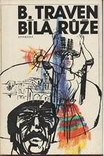 Traven: Bílá růže : (Román z Mexika), 1979