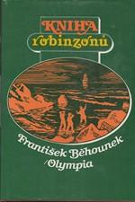Běhounek: Kniha robinzonů : Osudy slavných trosečníků, 1984