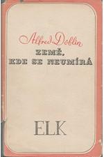 Döblin: Země, kde se neumírá, 1938