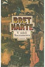 Harte: V údolí Sacramenta : Výbor povídek, 1980