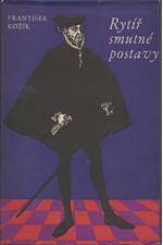 Kožík: Rytíř smutné postavy : kniha svědectví o životě Miguela de Cervantes, 1958