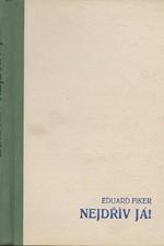 Fiker: Nejdřív já! : [Dobrodružný román Čecha v Kanadě], 1945