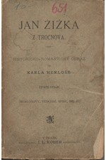 Herloßsohn: Husité čili Čechy od roku 1414-1424 : Historicko-romantický obraz. Odd. 2, Jan Žižka z Trocnova, 1870