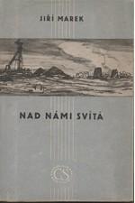 Marek: Nad námi svítá : Havířské příběhy, 1950
