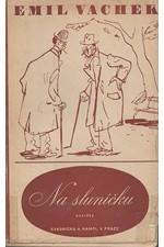 Vachek: Na sluníčku, 1944
