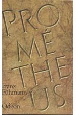 Fühmann: Prométheus : Bitva s Titány, 1987