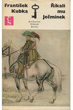 Kubka: Romance o Ječmínkovi. 1. [díl], říkali mu Ječmínek, 1974