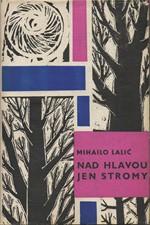 Lalić: Nad hlavou jen stromy, 1965