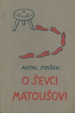 Stašek: O ševci Matoušovi a jeho přátelích, 1932