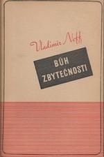 Neff: Bůh zbytečnosti : [Román], 1939