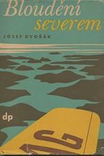 Dvořák: Bloudění severem : Kniha pro mládež, 1944