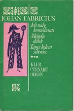Fabricius: Jeli tudy komedianti ; Melodie dálek ; Tanec kolem šibenice : Trilogie, 1973