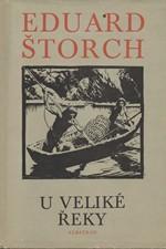 Štorch: U Veliké řeky : dobrodružství dávných lovců na Vltavě, 1972