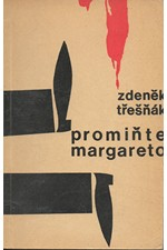 Třešňák: Promiňte, Margareto : Kriminální novela na staré téma a notu, 1970