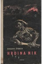 Štorch: Hrdina Nik : Junácké příběhy z doby Sámovy, 1957